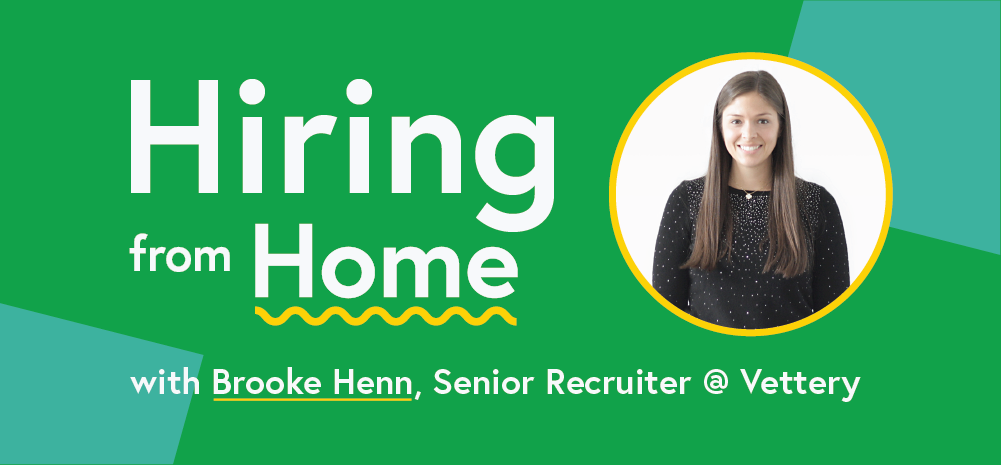 Brooke Henn, Senior Recruiter, Hiring from Home