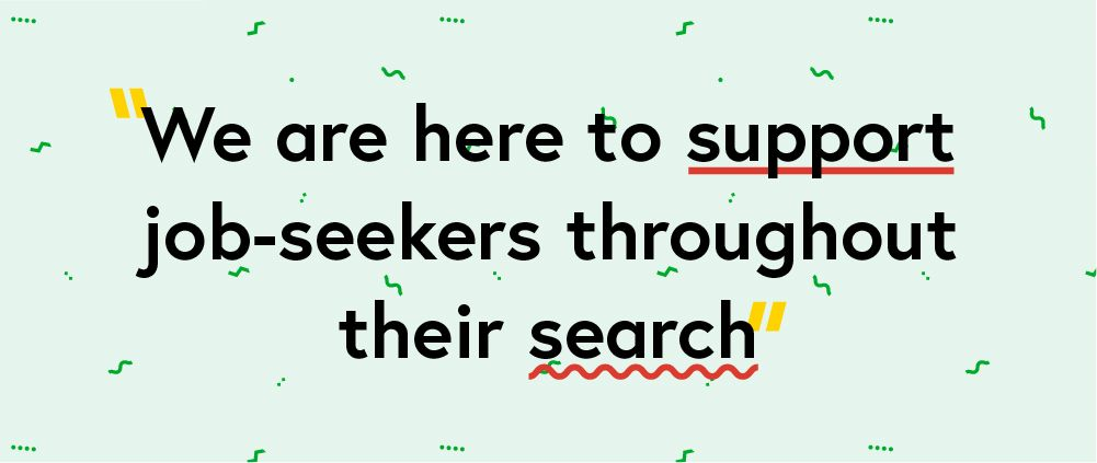 Quote, We are here to support job-seekers throughout their search