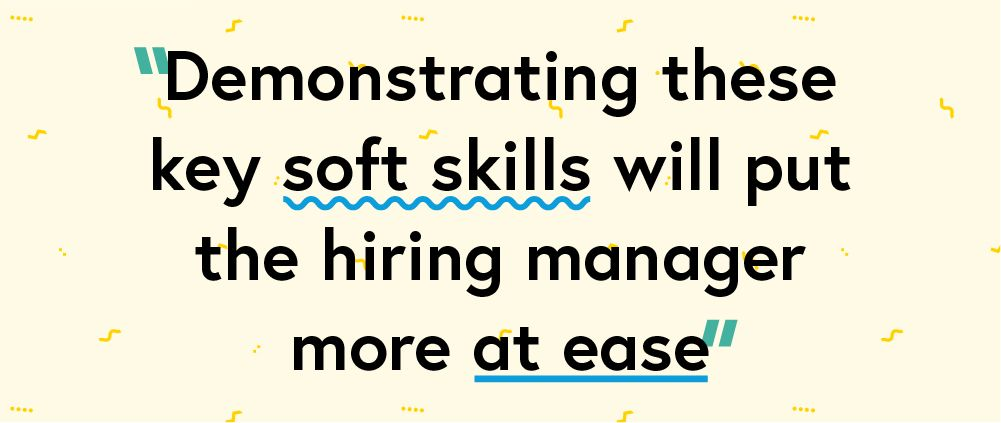 "Quote ""Demonstrating these key soft skills during the interview will put the hiring manager more at ease"""