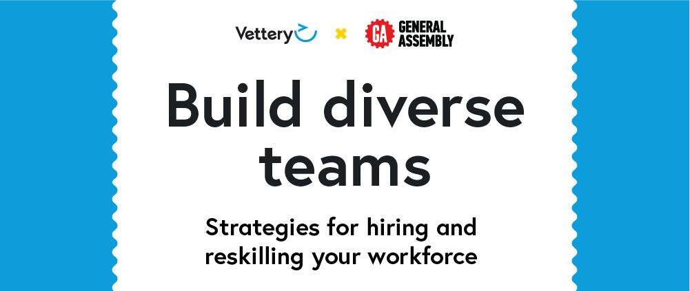 Build diverse teams - strategies for hiring and reskilling your workforce