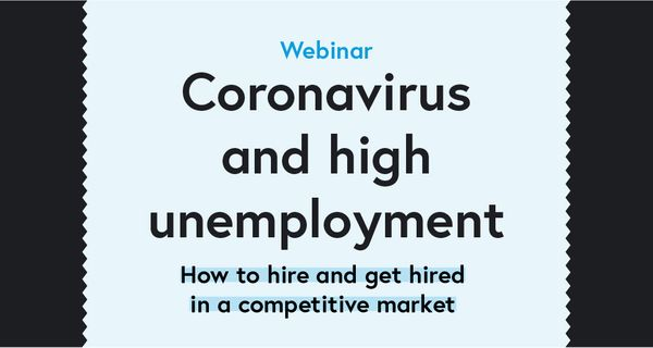[Webinar] Coronavirus and high unemployment: How to hire and get hired in a competitive market