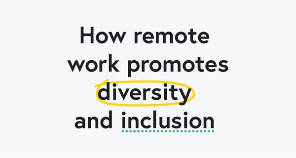 How remote work promotes workplace diversity & inclusion